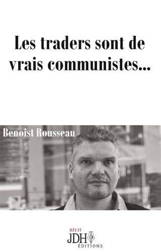 Les traders sont de vrais communistes…
