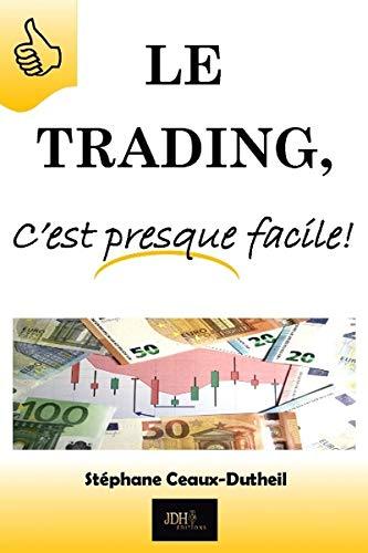 Le Trading, c'est presque facile !